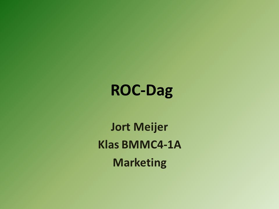 ROC-Dag Jort Meijer Klas BMMC4-1A Marketing