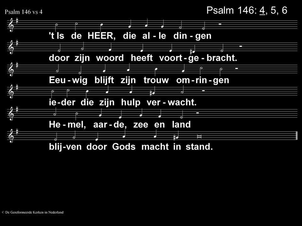 Psalm 146: 4, 5, 6
