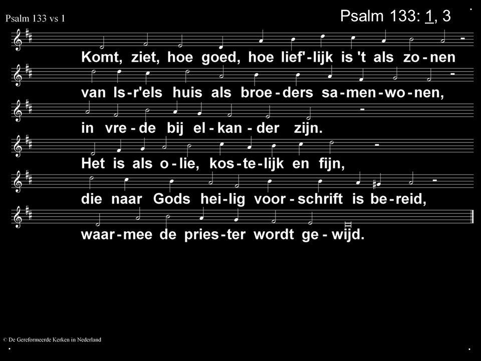 ... Psalm 133: 1, 3