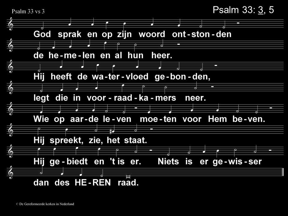 Psalm 33: 3, 5