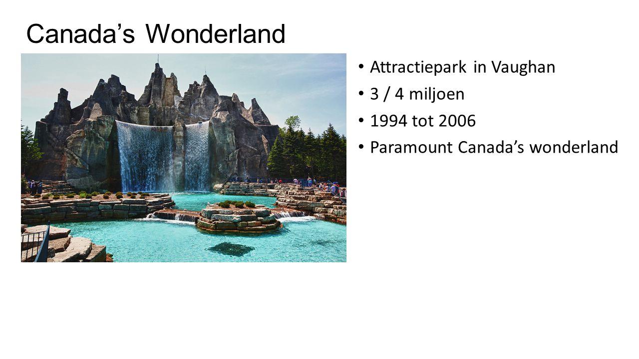 Canada's Wonderland Attractiepark in Vaughan 3 / 4 miljoen 1994 tot 2006 Paramount Canada's wonderland