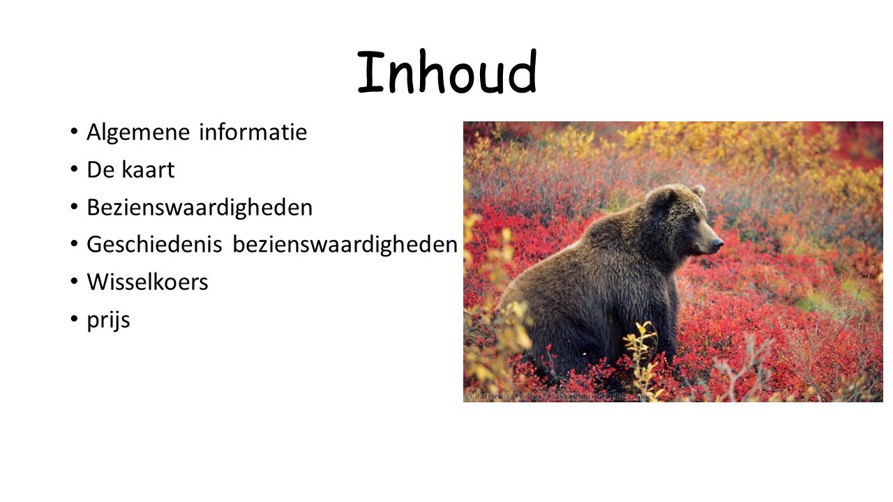 Inhoud Algemene informatie De kaart Bezienswaardigheden Geschiedenis bezienswaardigheden Wisselkoers prijs