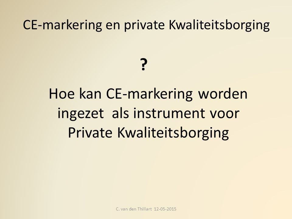 CE-markering en integrale kwaliteitsborging C.