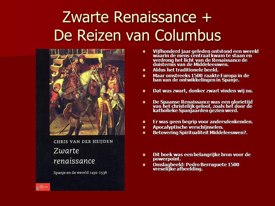 Zwarte Renaissance + De Reizen van Columbus Vijfhonderd jaar geleden ontstond een wereld waarin de mens centraal kwam te staan en verdrong het licht v