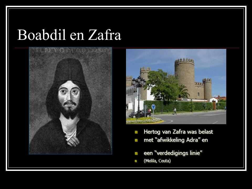 "Boabdil en Zafra Hertog van Zafra was belast Hertog van Zafra was belast met ""afwikkeling Adra"" en met ""afwikkeling Adra"" en een ""verdedigings linie"""