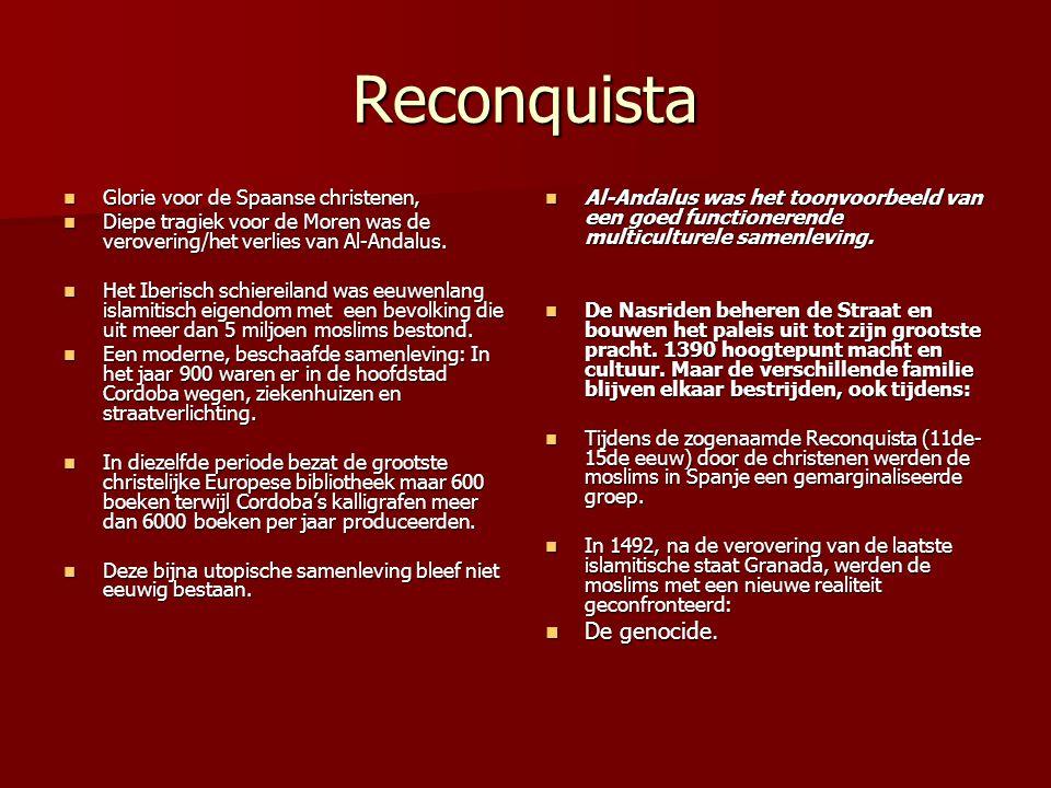 Reconquista Glorie voor de Spaanse christenen, Glorie voor de Spaanse christenen, Diepe tragiek voor de Moren was de verovering/het verlies van Al-And