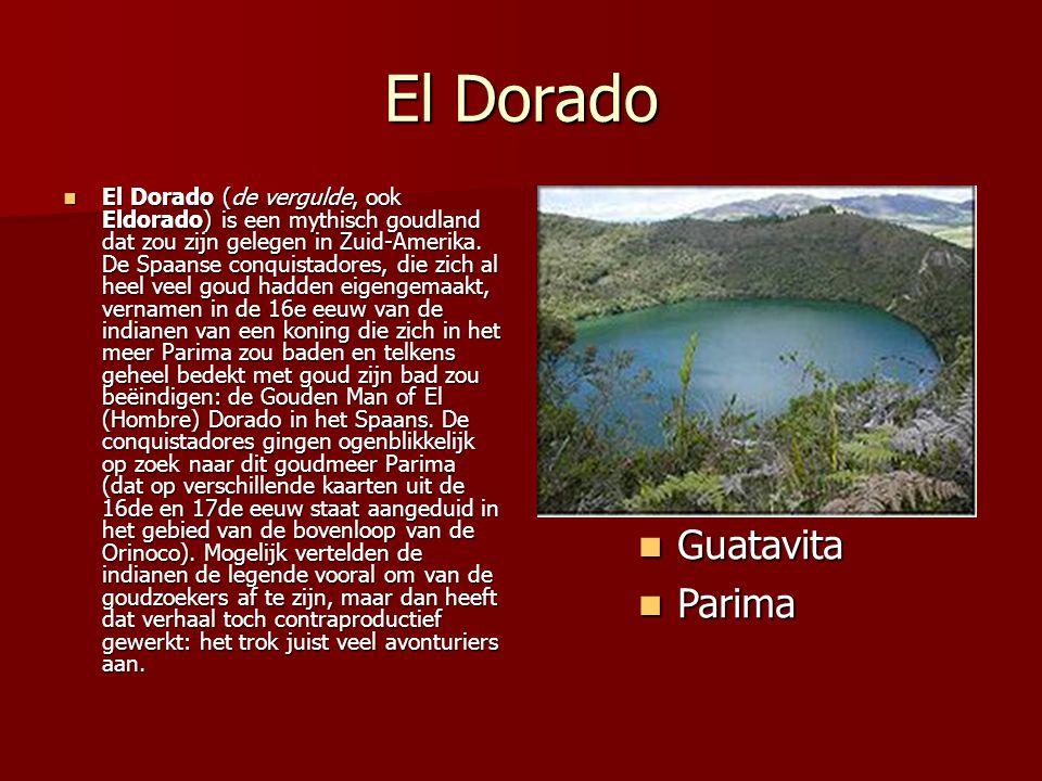El Dorado El Dorado (de vergulde, ook Eldorado) is een mythisch goudland dat zou zijn gelegen in Zuid-Amerika. De Spaanse conquistadores, die zich al