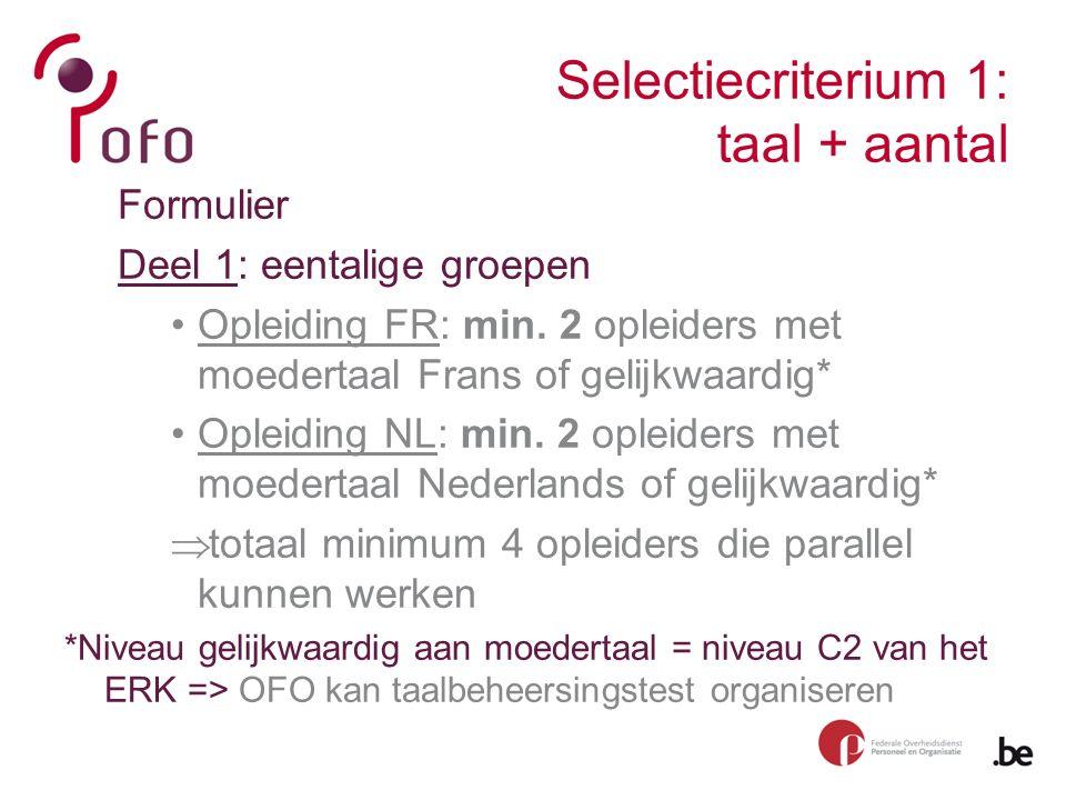 Selectiecriterium 1: taal + aantal Formulier Deel 1: eentalige groepen Opleiding FR: min.