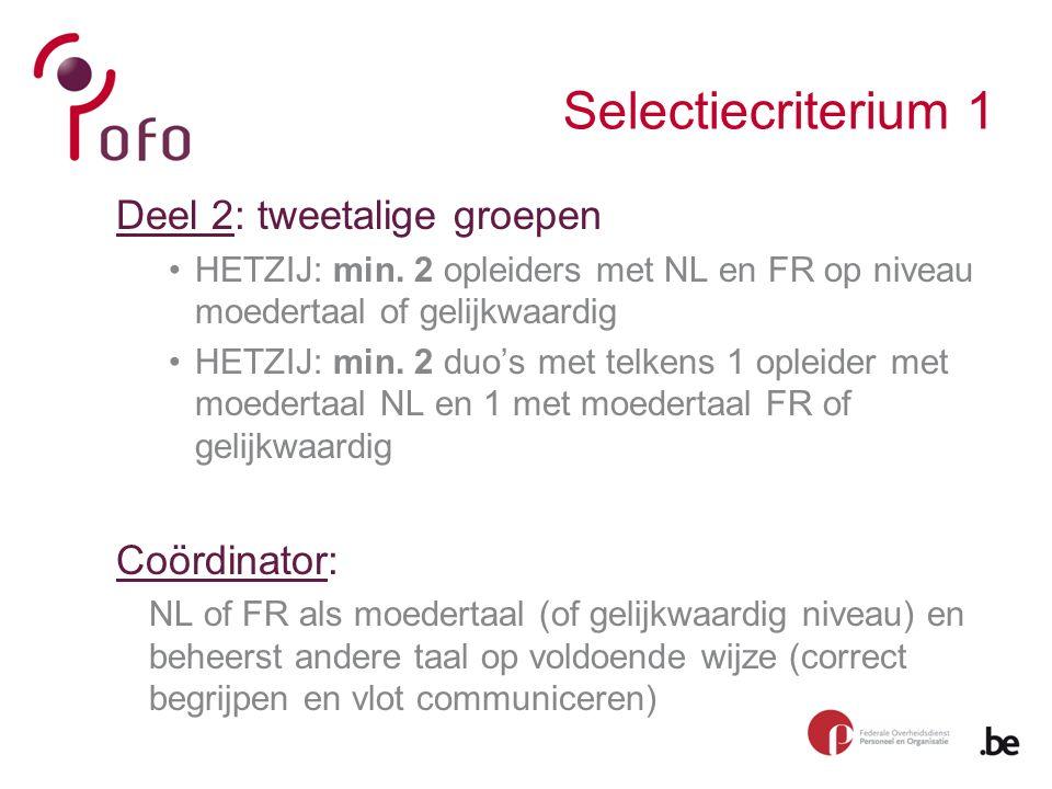 Selectiecriterium 1 Deel 2: tweetalige groepen HETZIJ: min.
