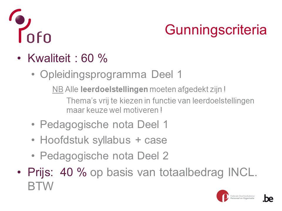 Gunningscriteria Kwaliteit : 60 % Opleidingsprogramma Deel 1 NB Alle leerdoelstellingen moeten afgedekt zijn .