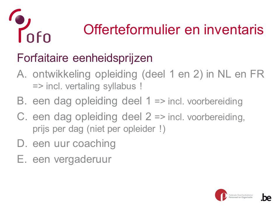 Offerteformulier en inventaris Forfaitaire eenheidsprijzen A.ontwikkeling opleiding (deel 1 en 2) in NL en FR => incl.