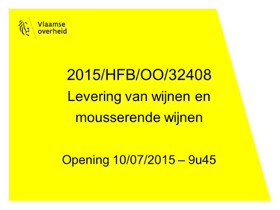 2015/HFB/OO/32408 Levering van wijnen en mousserende wijnen Opening 10/07/2015 – 9u45