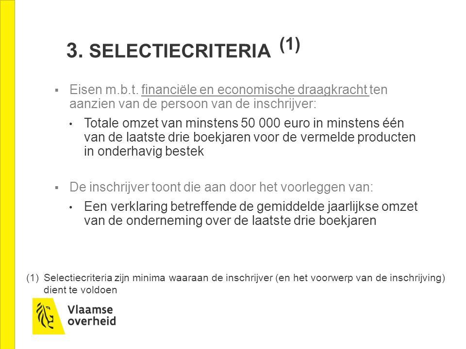 3. SELECTIECRITERIA (1)  Eisen m.b.t.