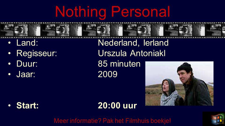 Nothing Personal Land:Nederland, Ierland Regisseur:Urszula Antoniakl Duur:85 minuten Jaar:2009 Start:20:00 uur Meer informatie? Pak het Filmhuis boekj