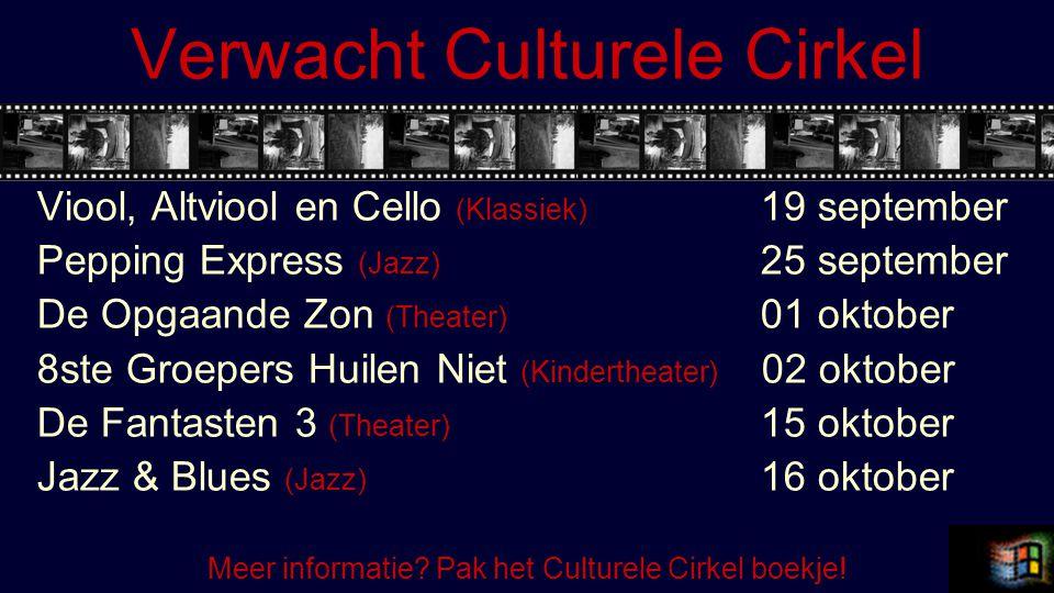 Verwacht Culturele Cirkel Viool, Altviool en Cello (Klassiek) 19 september Pepping Express (Jazz) 25 september De Opgaande Zon (Theater) 01 oktober 8s