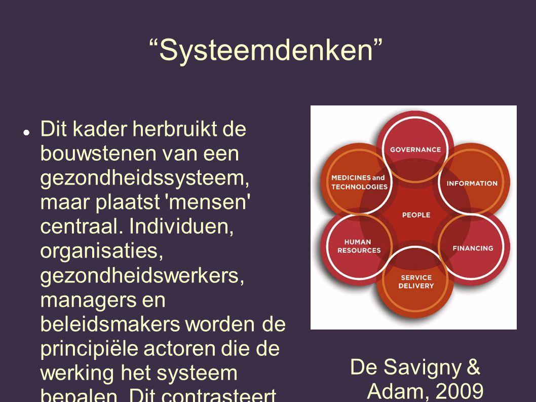 """""""Systeemdenken"""" Dit kader herbruikt de bouwstenen van een gezondheidssysteem, maar plaatst 'mensen' centraal. Individuen, organisaties, gezondheidswer"""
