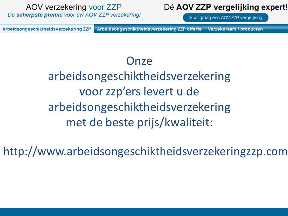 http://www.arbeidsongeschiktheidsverzekeringzzp.com Onze arbeidsongeschiktheidsverzekering voor zzp'ers levert u de arbeidsongeschiktheidsverzekering met de beste prijs/kwaliteit: