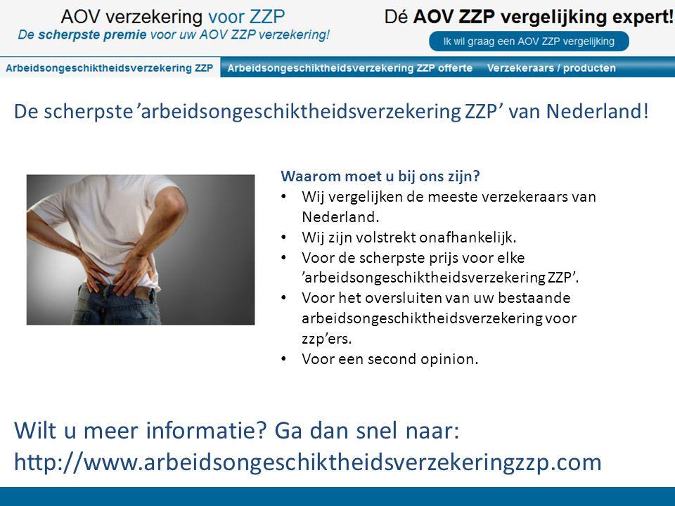 De scherpste 'arbeidsongeschiktheidsverzekering ZZP' van Nederland! Waarom moet u bij ons zijn? Wij vergelijken de meeste verzekeraars van Nederland.