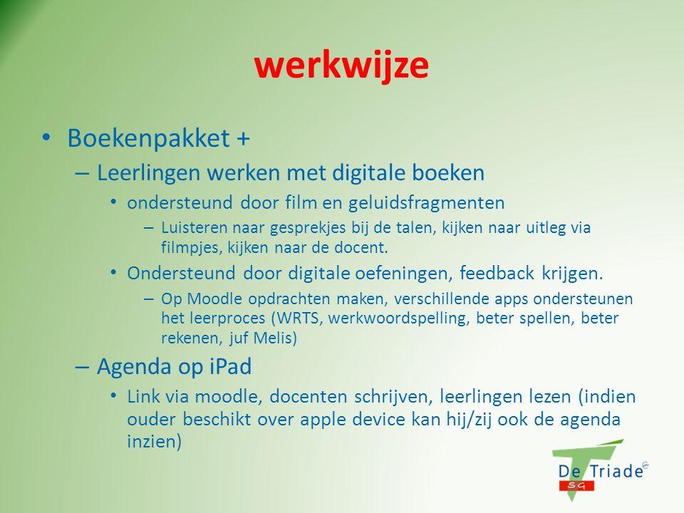 werkwijze Boekenpakket + – Leerlingen werken met digitale boeken ondersteund door film en geluidsfragmenten – Luisteren naar gesprekjes bij de talen,