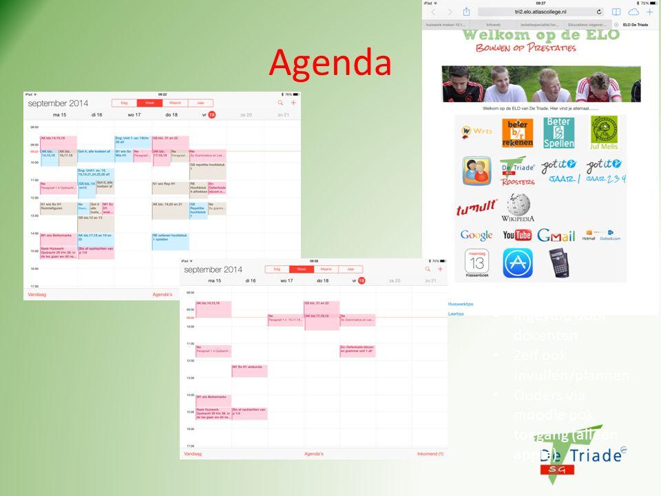 Agenda Ingevuld door docenten Zelf ook invullen/plannen Ouders via moodle ook toegang (alleen apple)