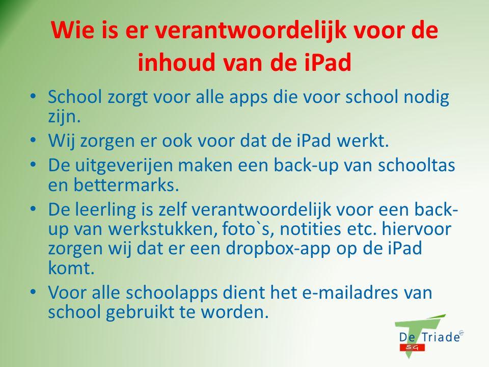 Wie is er verantwoordelijk voor de inhoud van de iPad School zorgt voor alle apps die voor school nodig zijn. Wij zorgen er ook voor dat de iPad werkt
