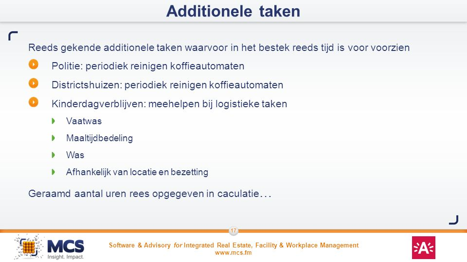 Software & Advisory for Integrated Real Estate, Facility & Workplace Management www.mcs.fm 17 Reeds gekende additionele taken waarvoor in het bestek r