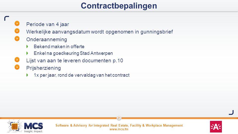 Software & Advisory for Integrated Real Estate, Facility & Workplace Management www.mcs.fm 21 Periode van 4 jaar Werkelijke aanvangsdatum wordt opgeno