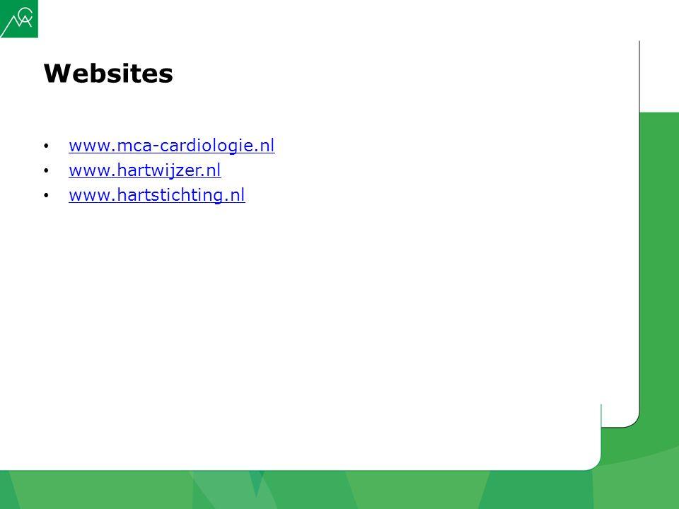 Websites www.mca-cardiologie.nl www.hartwijzer.nl www.hartstichting.nl