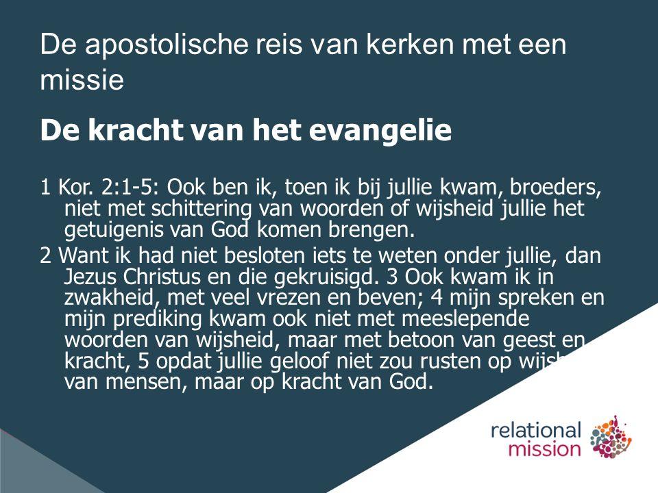 De apostolische reis van kerken met een missie De kracht van het evangelie 1 Kor.