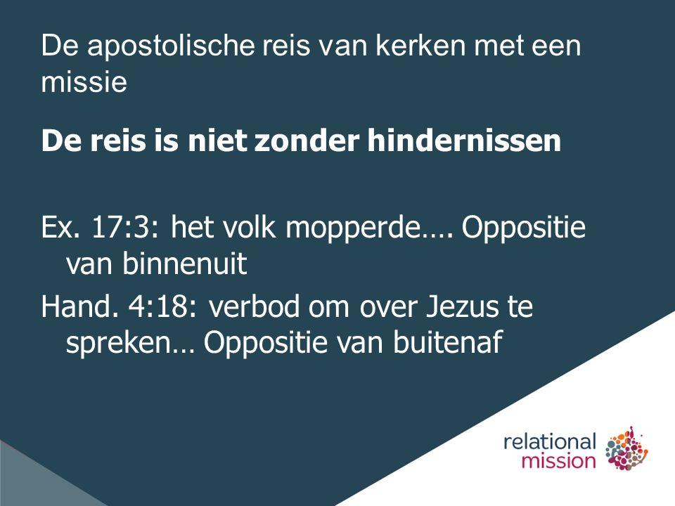 De apostolische reis van kerken met een missie De reis is niet zonder hindernissen Ex.
