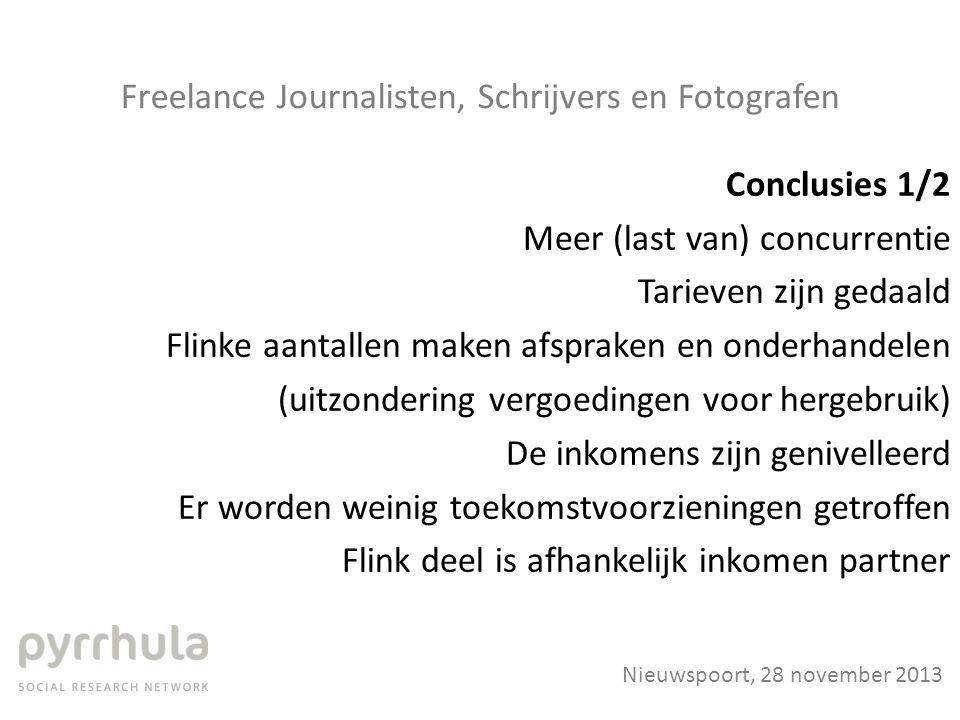 Freelance Journalisten, Schrijvers en Fotografen Conclusies 1/2 Meer (last van) concurrentie Tarieven zijn gedaald Flinke aantallen maken afspraken en