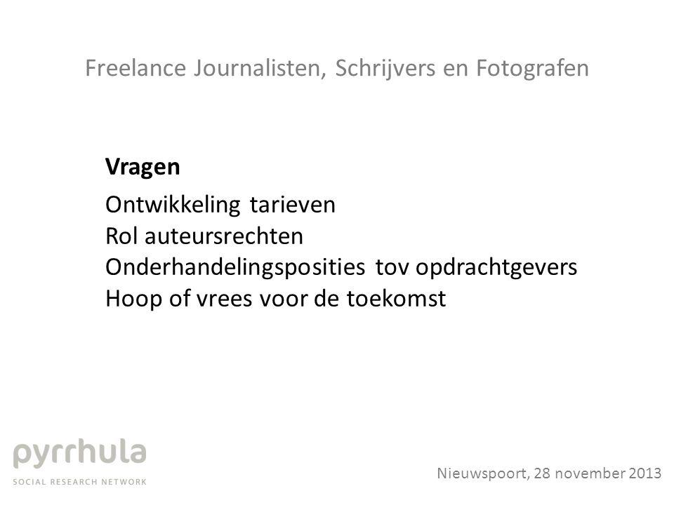 Freelance Journalisten, Schrijvers en Fotografen Vragen Ontwikkeling tarieven Rol auteursrechten Onderhandelingsposities tov opdrachtgevers Hoop of vr