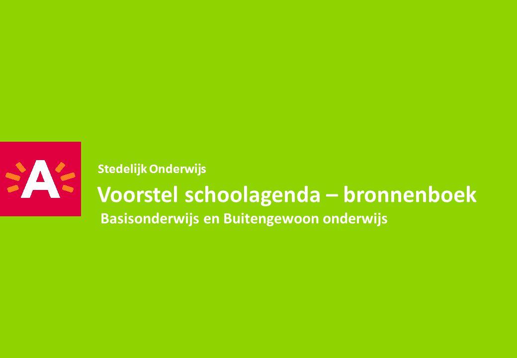 Inleiding Stedelijk Onderwijs Schoolagenda's voor 4 schooljaren 2014-2018 Voor Basisonderwijs – lagere afdeling Voor Buitengewoon (basis) Onderwijs