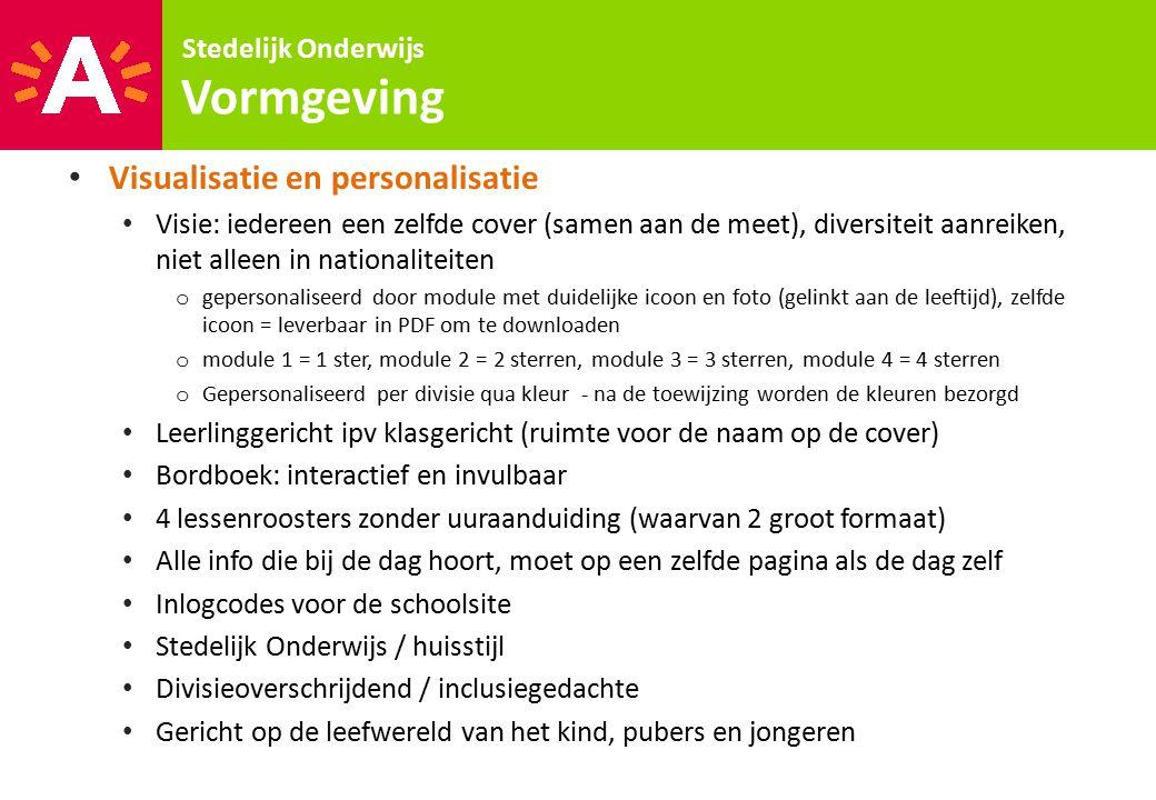 Vormgeving Stedelijk Onderwijs Visualisatie en personalisatie Visie: iedereen een zelfde cover (samen aan de meet), diversiteit aanreiken, niet alleen