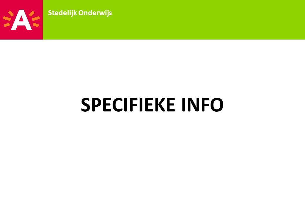 Stedelijk Onderwijs SPECIFIEKE INFO