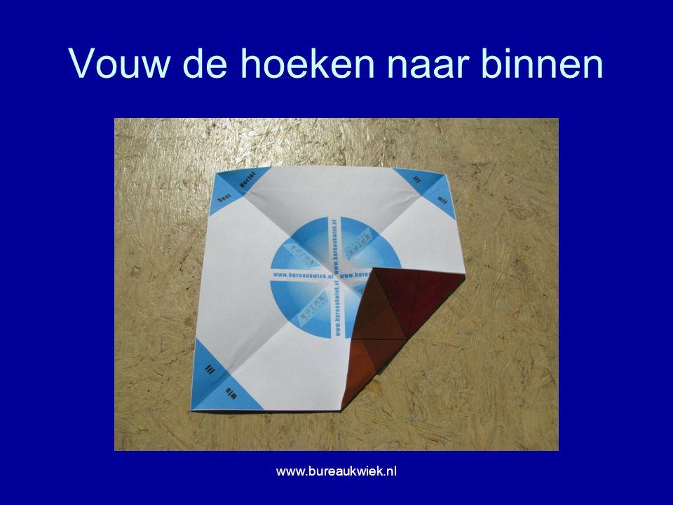 Vouw de hoeken naar binnen www.bureaukwiek.nl