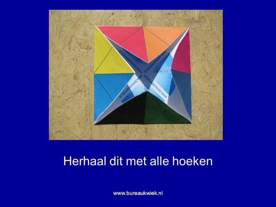 Herhaal dit met alle hoeken www.bureaukwiek.nl