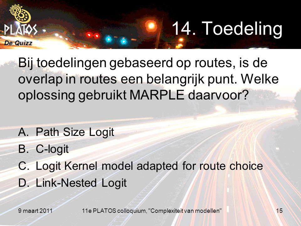 De Quizz Bij toedelingen gebaseerd op routes, is de overlap in routes een belangrijk punt. Welke oplossing gebruikt MARPLE daarvoor? A.Path Size Logit