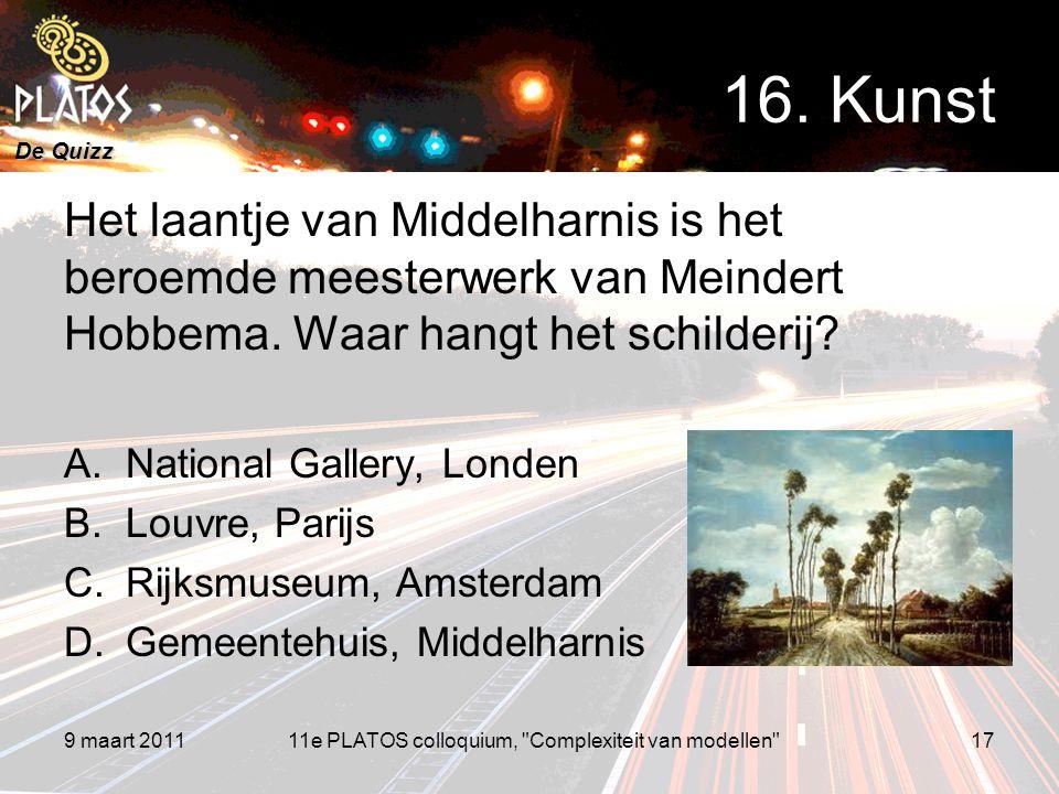 De Quizz Het laantje van Middelharnis is het beroemde meesterwerk van Meindert Hobbema. Waar hangt het schilderij? A.National Gallery, Londen B.Louvre