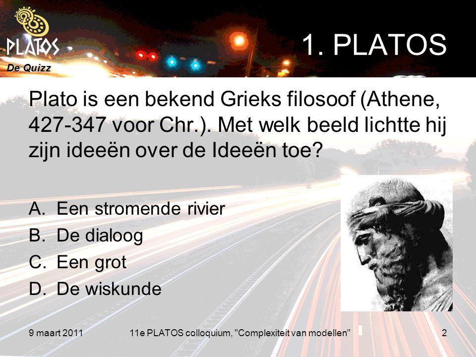De Quizz 9 maart 20112 1. PLATOS Plato is een bekend Grieks filosoof (Athene, 427-347 voor Chr.). Met welk beeld lichtte hij zijn ideeën over de Ideeë