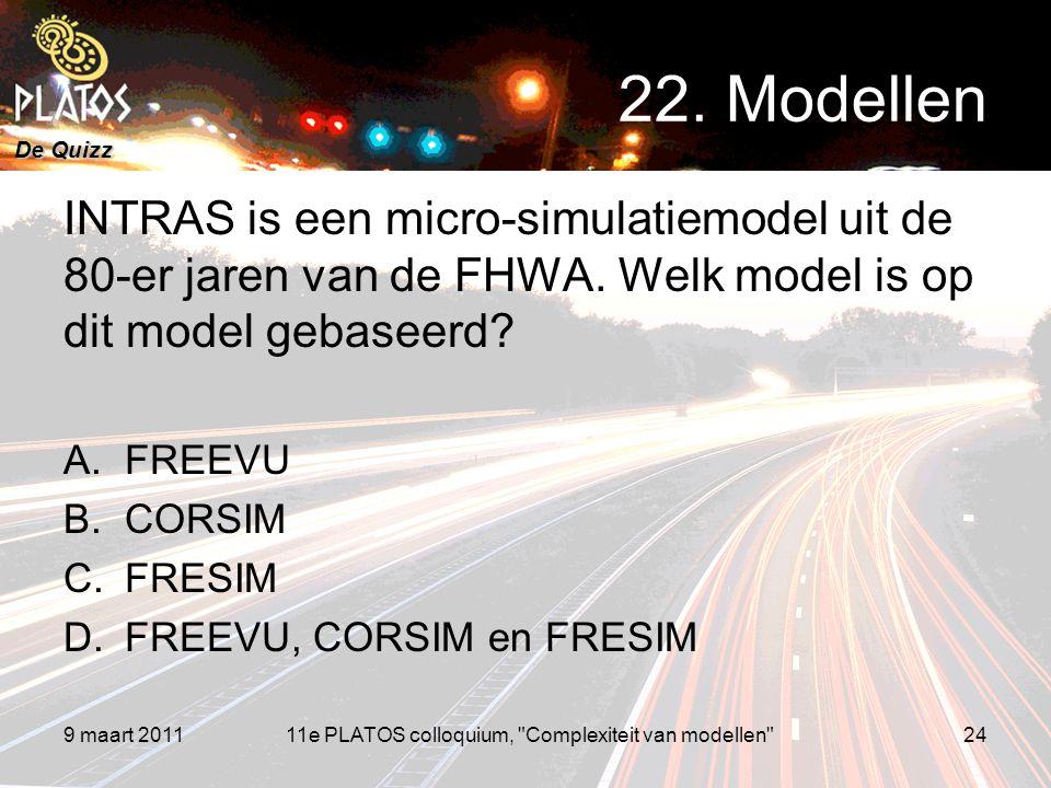 De Quizz INTRAS is een micro-simulatiemodel uit de 80-er jaren van de FHWA. Welk model is op dit model gebaseerd? A.FREEVU B.CORSIM C.FRESIM D.FREEVU,