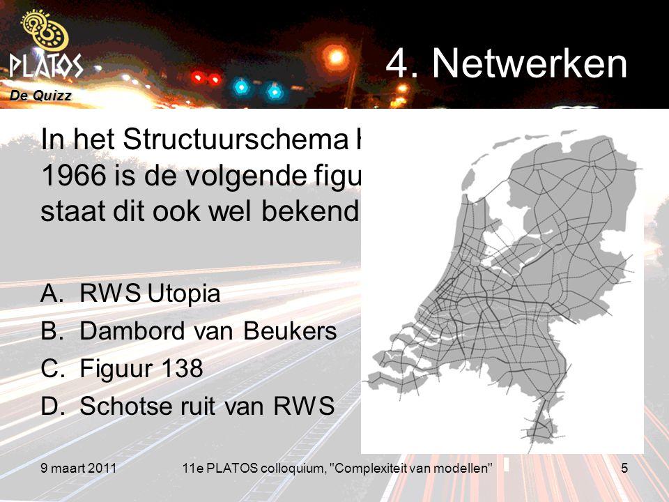 De Quizz 9 maart 20115 4. Netwerken In het Structuurschema Hoofdwegennet 1966 is de volgende figuur opgenomen. Hoe staat dit ook wel bekend? A.RWS Uto