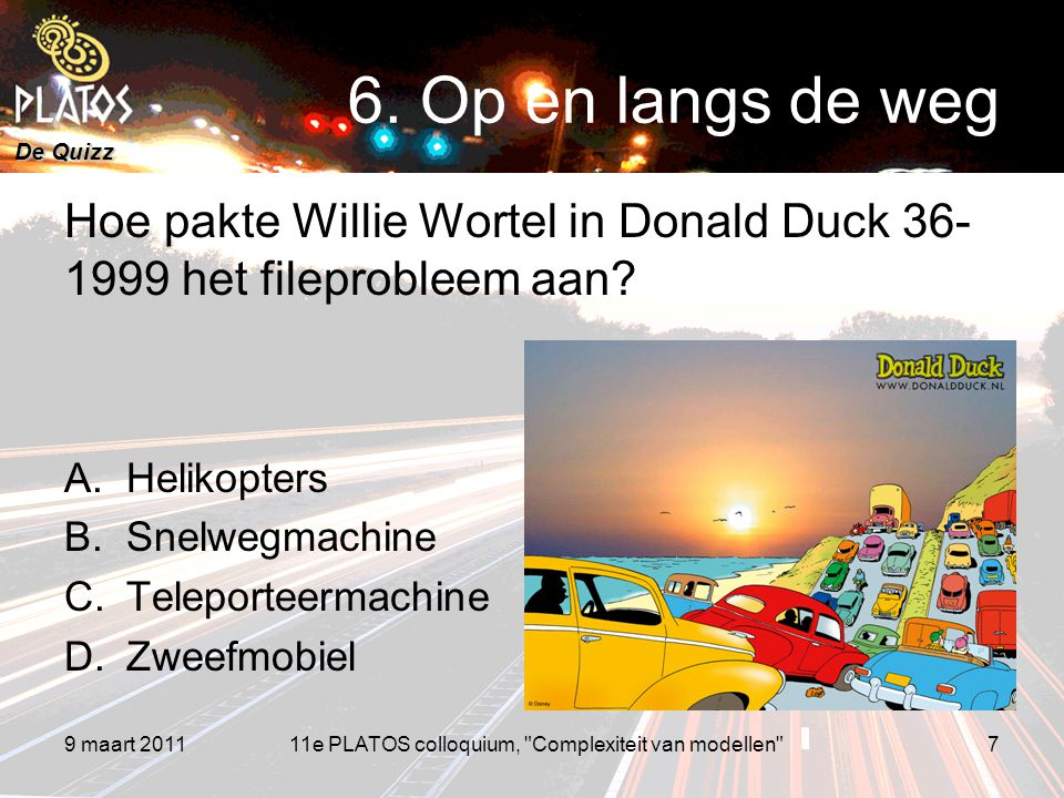 De Quizz Hoe pakte Willie Wortel in Donald Duck 36- 1999 het fileprobleem aan.