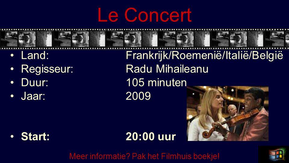 Le Concert Land:Frankrijk/Roemenië/Italië/België Regisseur:Radu Mihaileanu Duur:105 minuten Jaar:2009 Start:20:00 uur Meer informatie.