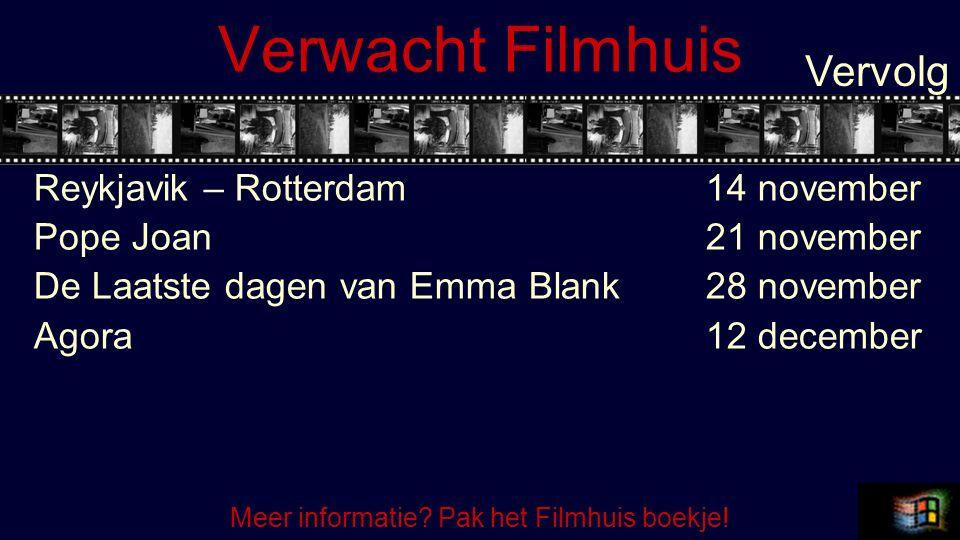 Verwacht Filmhuis Reykjavik – Rotterdam14 november Pope Joan21 november De Laatste dagen van Emma Blank28 november Agora12 december Vervolg Meer informatie.