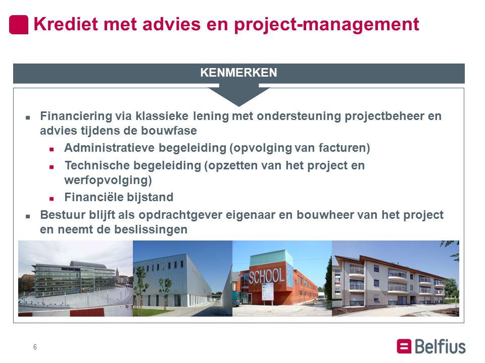 6 Financiering via klassieke lening met ondersteuning projectbeheer en advies tijdens de bouwfase Administratieve begeleiding (opvolging van facturen)