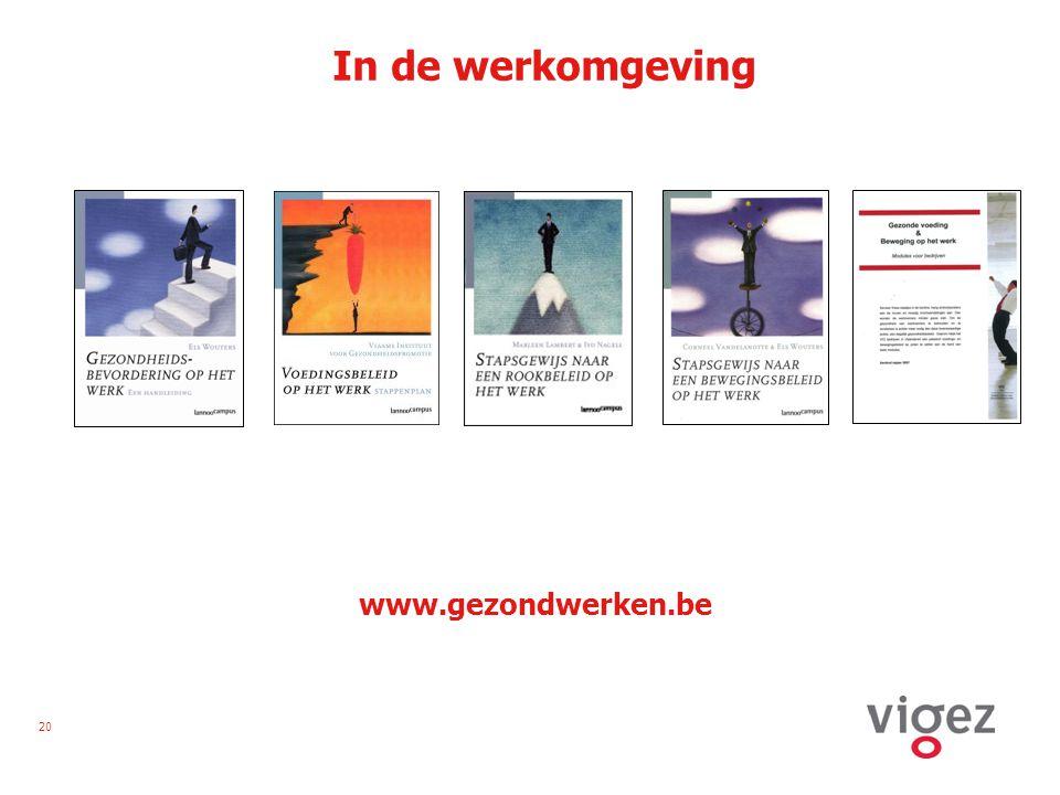 20 In de werkomgeving www.gezondwerken.be
