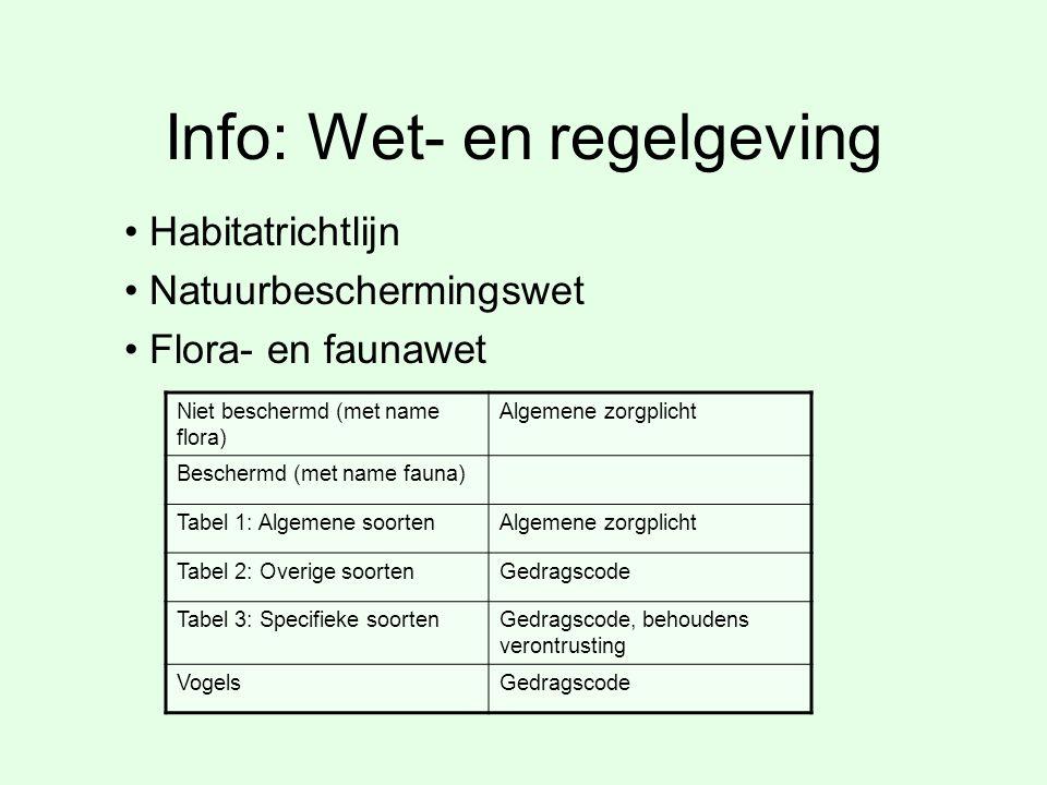 Info: Wet- en regelgeving Niet beschermd (met name flora) Algemene zorgplicht Beschermd (met name fauna) Tabel 1: Algemene soortenAlgemene zorgplicht