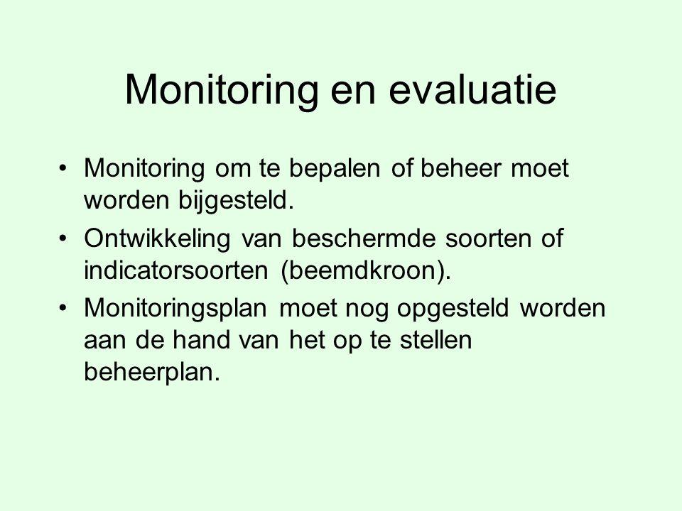 Monitoring en evaluatie Monitoring om te bepalen of beheer moet worden bijgesteld. Ontwikkeling van beschermde soorten of indicatorsoorten (beemdkroon
