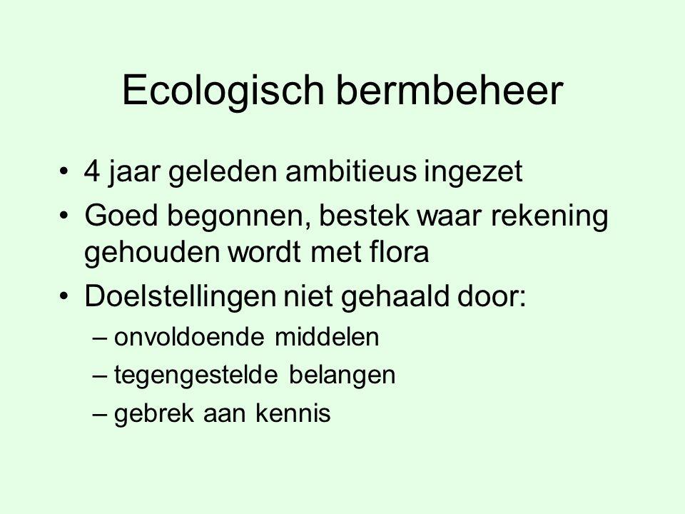 Nieuw in bestek Nieuw is: –Verbindingszones tussen natuurgebieden –Rondom bomen niet maaien –Niet 100% maar 90% maaien –Bij bermen i.v.m.